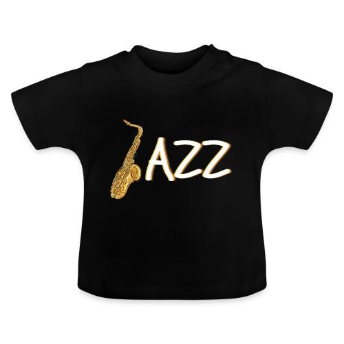 JAZZ Saxophon Saxofonist Shirt Geschenk - Baby T-Shirt