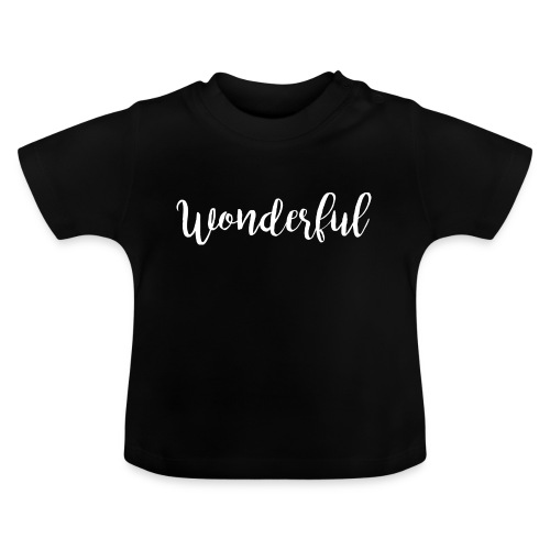wonderful - Baby T-Shirt