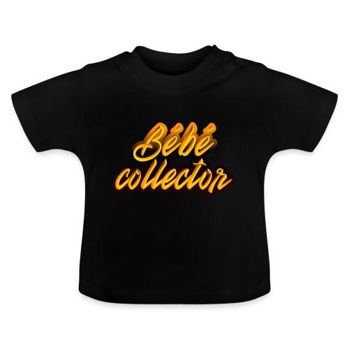 Bébé collector - T-shirt Bébé