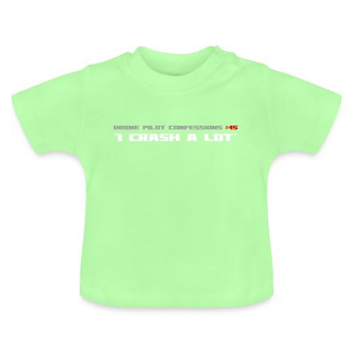 I CRASH A LOT - Baby T-Shirt