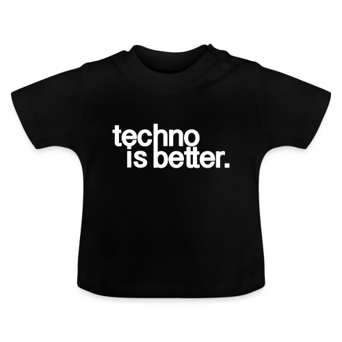 techno is better logo white - Koszulka niemowlęca