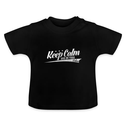 Yoga Relax Keep Calm - Baby T-Shirt