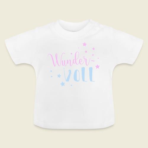 Wunder-VOLL Voller Wunder wundervoll - Baby T-Shirt