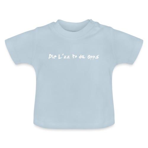 Die Lzz - Baby T-shirt