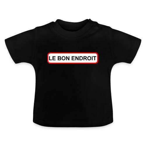 Le Bon Endroit - T-shirt Bébé