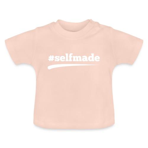 #SELFMADE - Baby T-Shirt