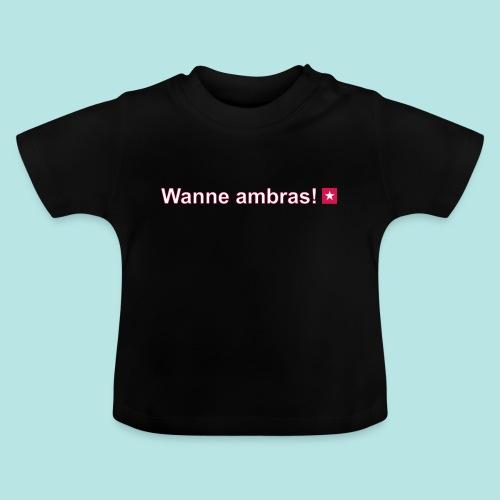 Wanne ambras mr def w - Baby T-shirt