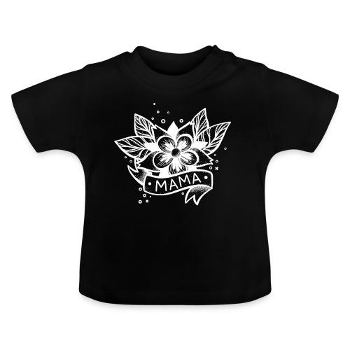 MAMA - Baby T-Shirt