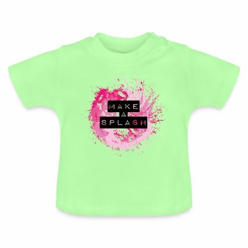 Make a Splash - Aquarell Design - Baby T-Shirt