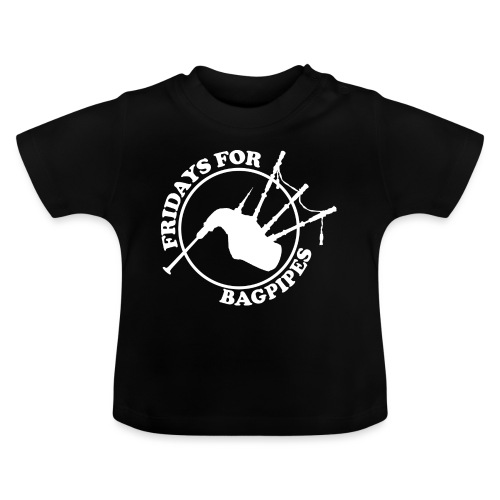 Fridays for Bagpipes! (weiß) - Baby T-Shirt