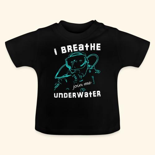 ScubaIBreathe002 - Baby T-shirt