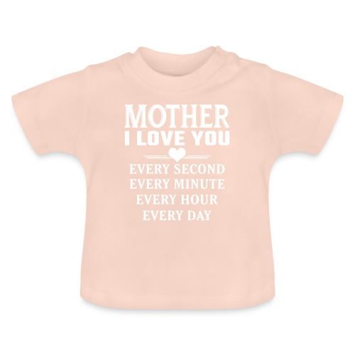 I Love You Mother - Baby T-Shirt