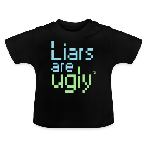 Liars Are Ugly - Baby T-shirt