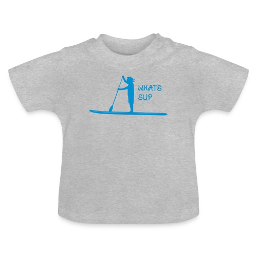 What's SUP - Baby T-Shirt