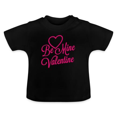 Be Mine Valentine - Baby-T-shirt