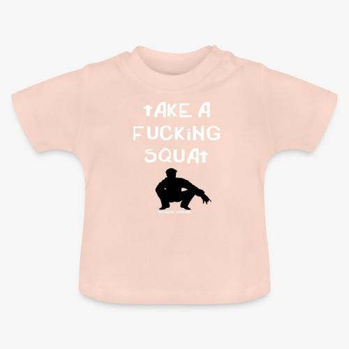 ''Take a squat'' Women's hoodie - Baby T-Shirt