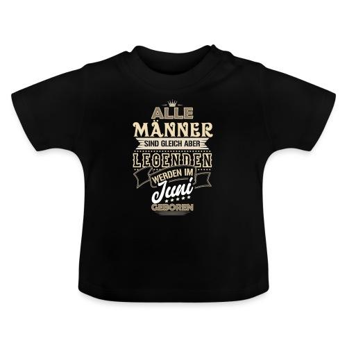 Mann Männer Legende Geburtstag Geschenk B-Day Juni - Baby T-Shirt