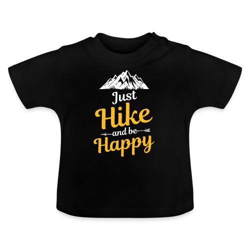 Just Hike And Be Happy Nature-Design für Hiking - Baby T-Shirt
