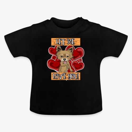 Engla says Let me love you! - Baby-T-shirt