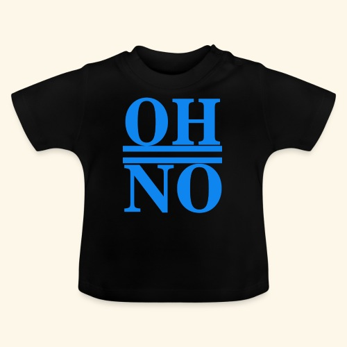 Oh no - Maglietta per neonato
