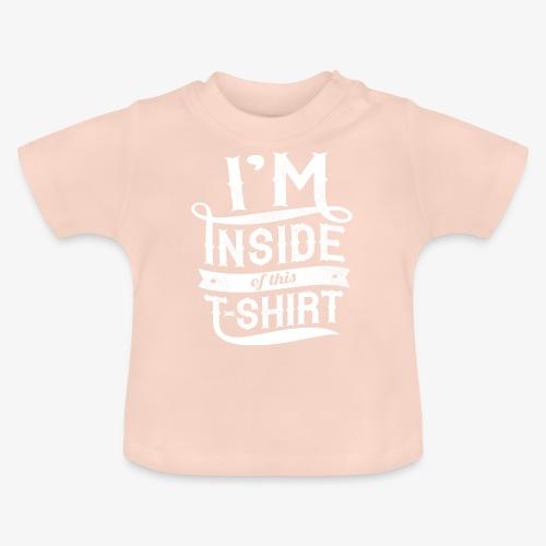 Dans l'intérieur de ce T-shirt - T-shirt Bébé