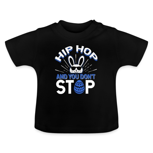 Hip Hop and You Don t Stop - Ostern - Baby T-Shirt