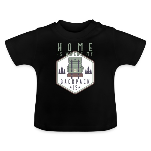Home Is Where My Backpack Is - Baby T-Shirt
