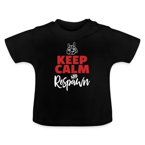 Keep Calm Respawn | Video Game Gamer T-Shirt - Baby T-Shirt