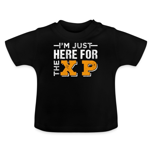 I'm Just Here For The XP | Gaming T-Shirt - Baby T-Shirt