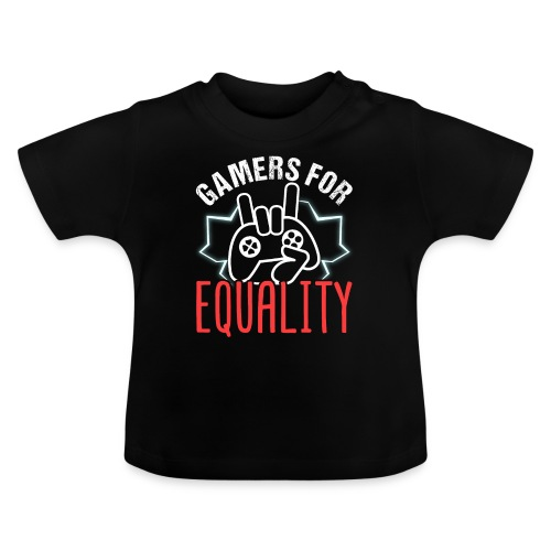 Gamers For Equality - Baby T-Shirt