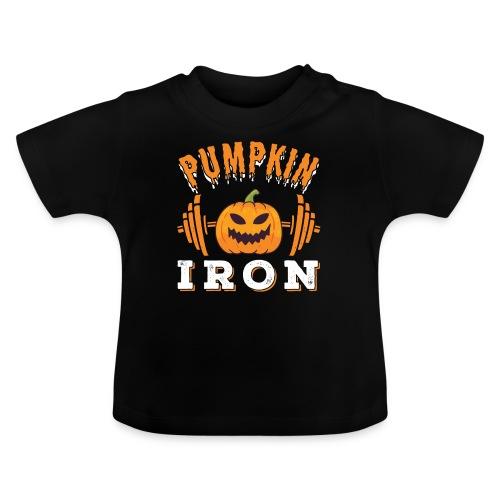 Pumpkin Iron   Halloween Workout - Baby T-Shirt