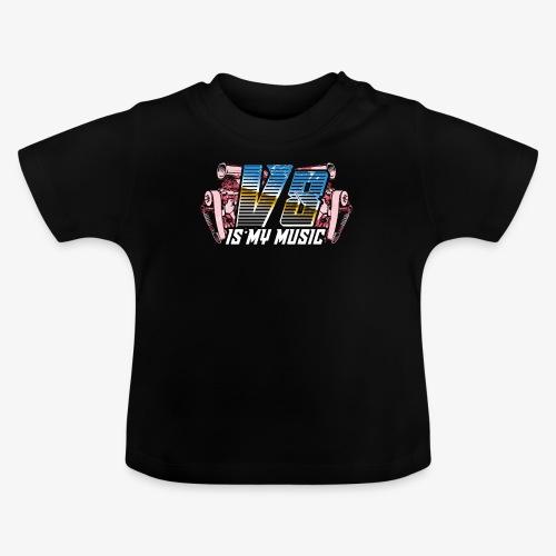 V8 Is my Music, TShirt, Auto Tuning, Musik, Retro - Baby T-Shirt