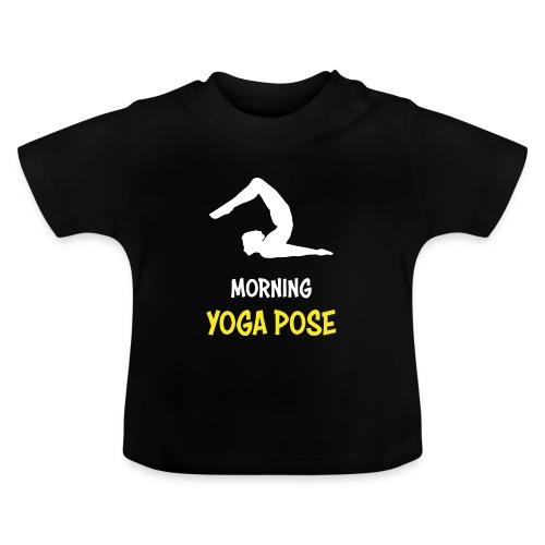 Morgentliche Yoga Pose Hingefallen Yoga Geschenk - Baby T-Shirt