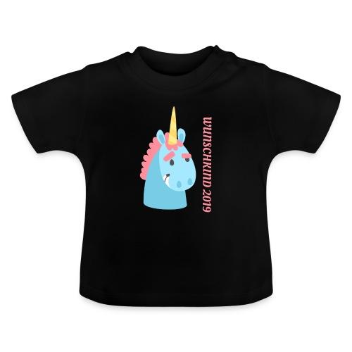 Wunschkind 2019 Einhorn - Baby T-Shirt