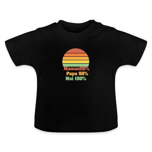 Maman50 Papa 50 Moi 100 - T-shirt Bébé