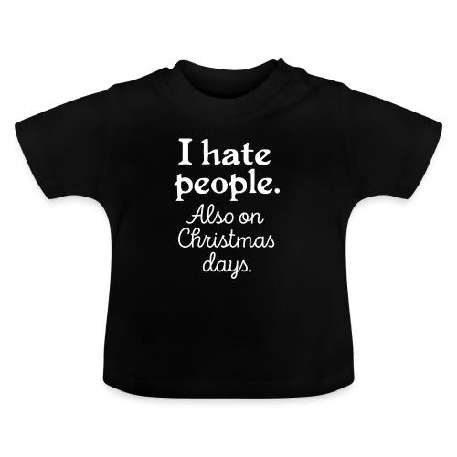 Winter Menschen Weihnachten Spruch Lustig Ugly - Baby T-Shirt