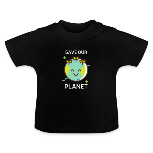 Save our planet - Baby T-Shirt