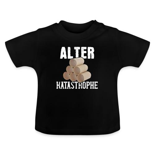 Alter Katastrophe Toilettenpapier | Spruch Lustig - Baby T-Shirt
