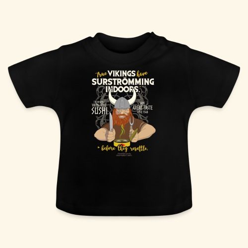 Surströmming Viking Sushi Indoors - Baby T-Shirt