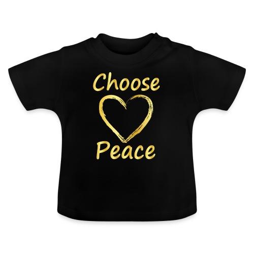 Choose Peace - Baby T-Shirt