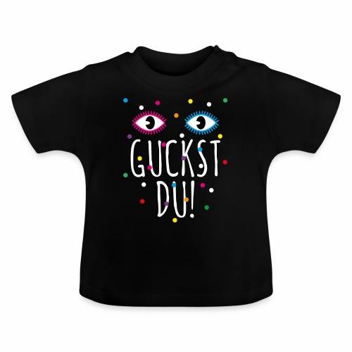 01 Konfetti Augen Guckst Du Spruch - Baby T-Shirt
