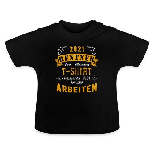 2021 endlich Rente   Rentenbegin - Baby T-Shirt