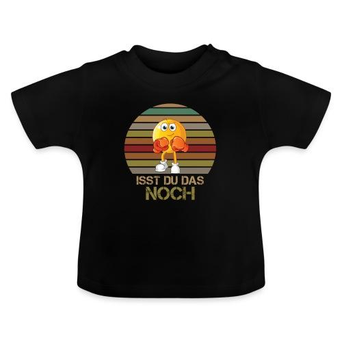 Ist du das noch Essen Humor Spaß - Baby T-Shirt