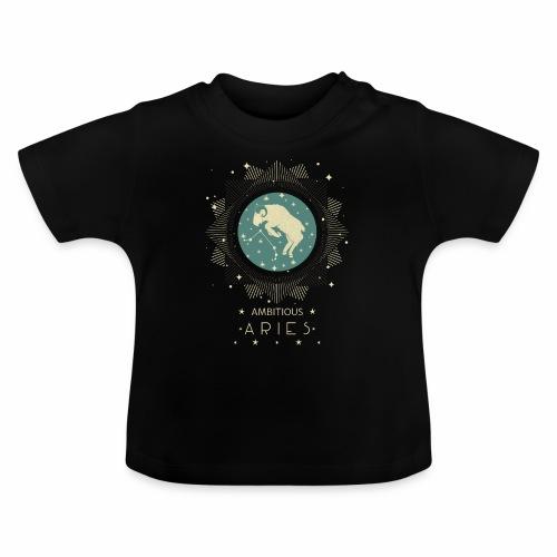 Ehrgeiziger Widder Sternbild Geburtstag März April - Baby T-Shirt