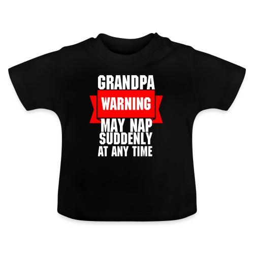 Grandpa warning may nap suddenly at any time Funny - T-shirt Bébé