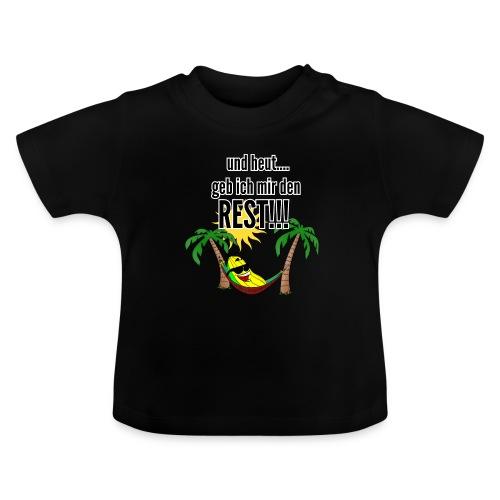 und heut... geb ich mir den Rest - Party Banane - Baby T-Shirt