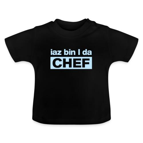 Iaz bin i da Chef - Baby T-Shirt