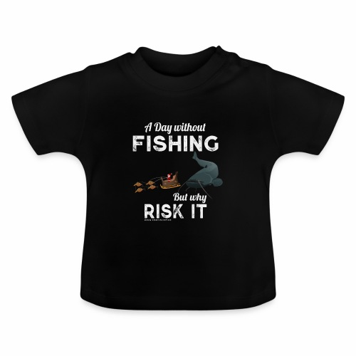 A Day Fishing Tag Angeln Weihnachten Wels Wurm - Baby T-Shirt