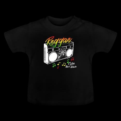 Reggae - Catch the Wave - Baby T-Shirt