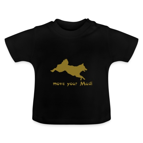 move your mudi - Baby T-Shirt